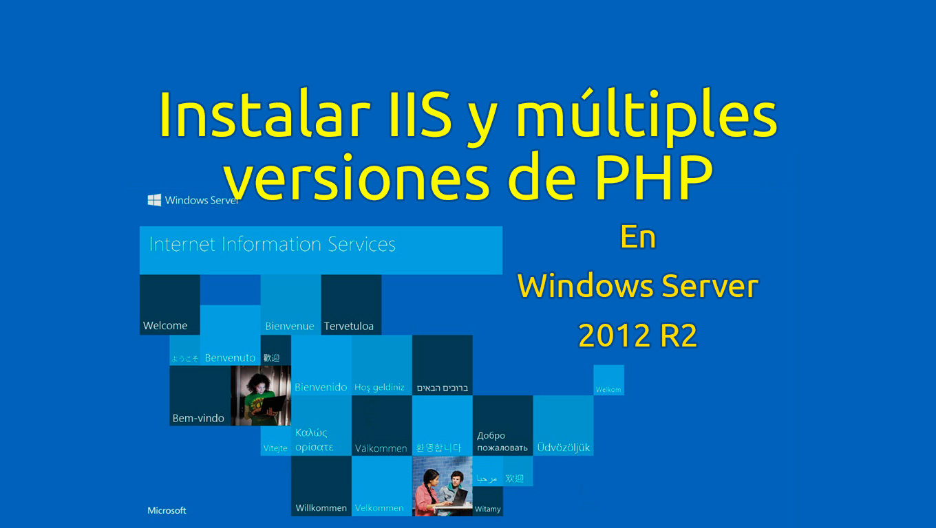 Instalar IIS y múltiples versiones de PHP en Windows Server 2012 R2 ...