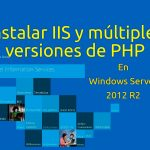Instalar IIS y múltiples versiones de PHP en Windows Server 2012 R2